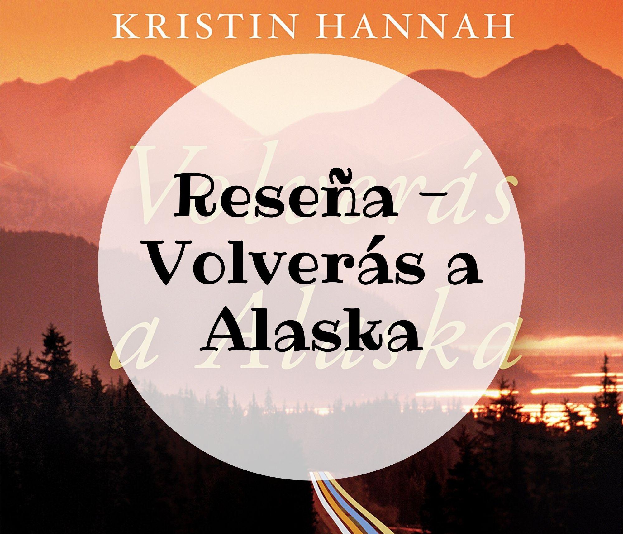 Reseña – Volverás a Alaska